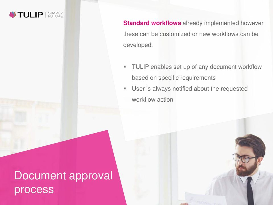 TULIP enables set up of any document workflow based on specific