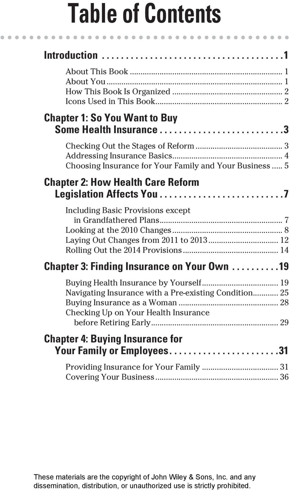 .. 4 Choosing Insurance for Your Family and Your Business... 5 Chapter 2: How Health Care Reform Legislation Affects You..........................7 Including Basic Provisions except in Grandfathered Plans.