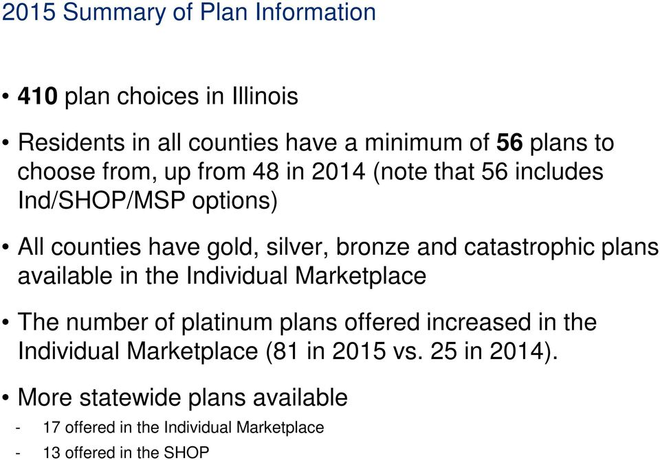 plans available in the Individual Marketplace The number of platinum plans offered increased in the Individual Marketplace