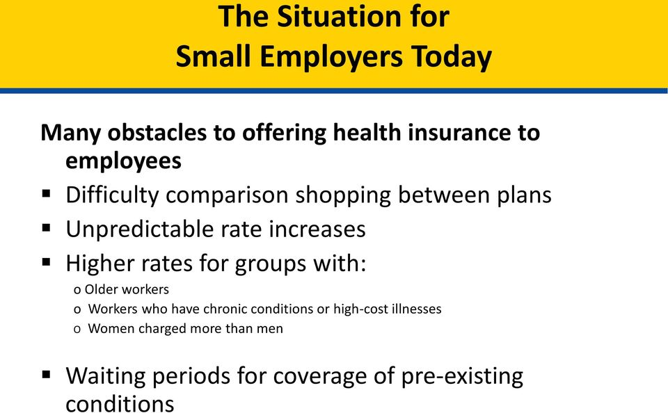 rates for groups with: o Older workers o Workers who have chronic conditions or high cost