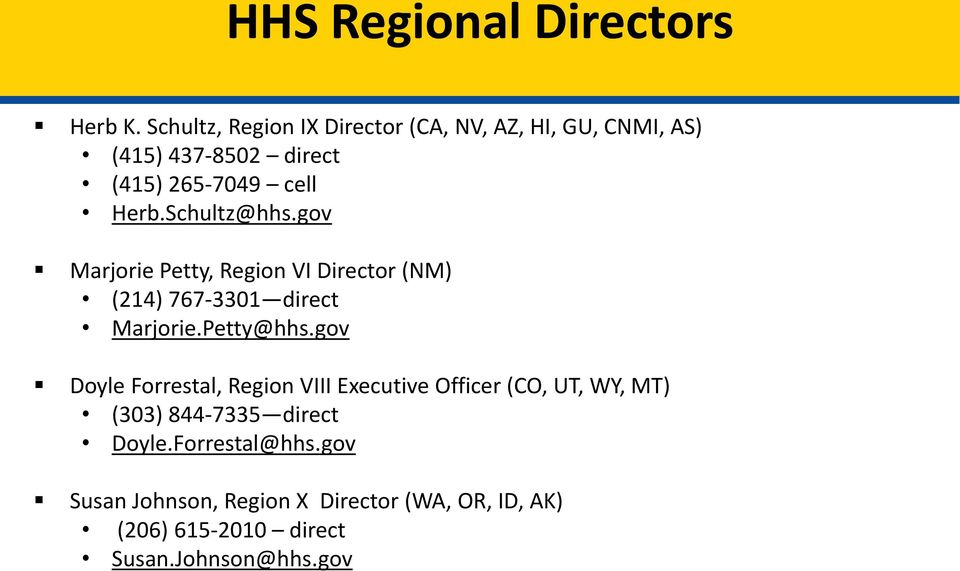 Schultz@hhs.gov Marjorie Petty, Region VI Director (NM) (214) 767-3301 direct Marjorie.Petty@hhs.