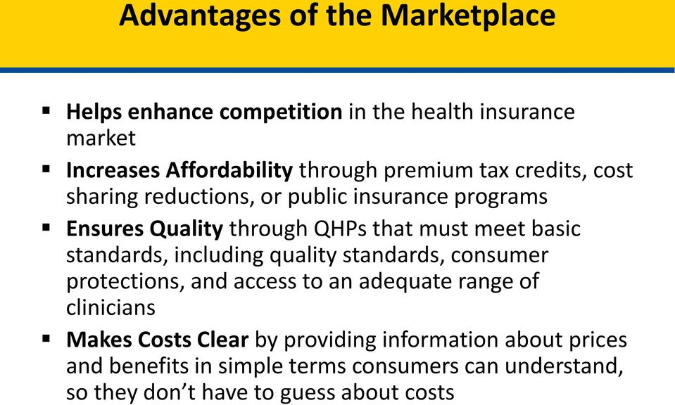 standards, including quality standards, consumer protections, and access to an adequate range of clinicians Makes Costs Clear