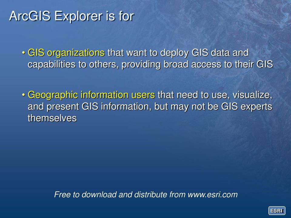 information users that need to use, visualize, and present GIS information,
