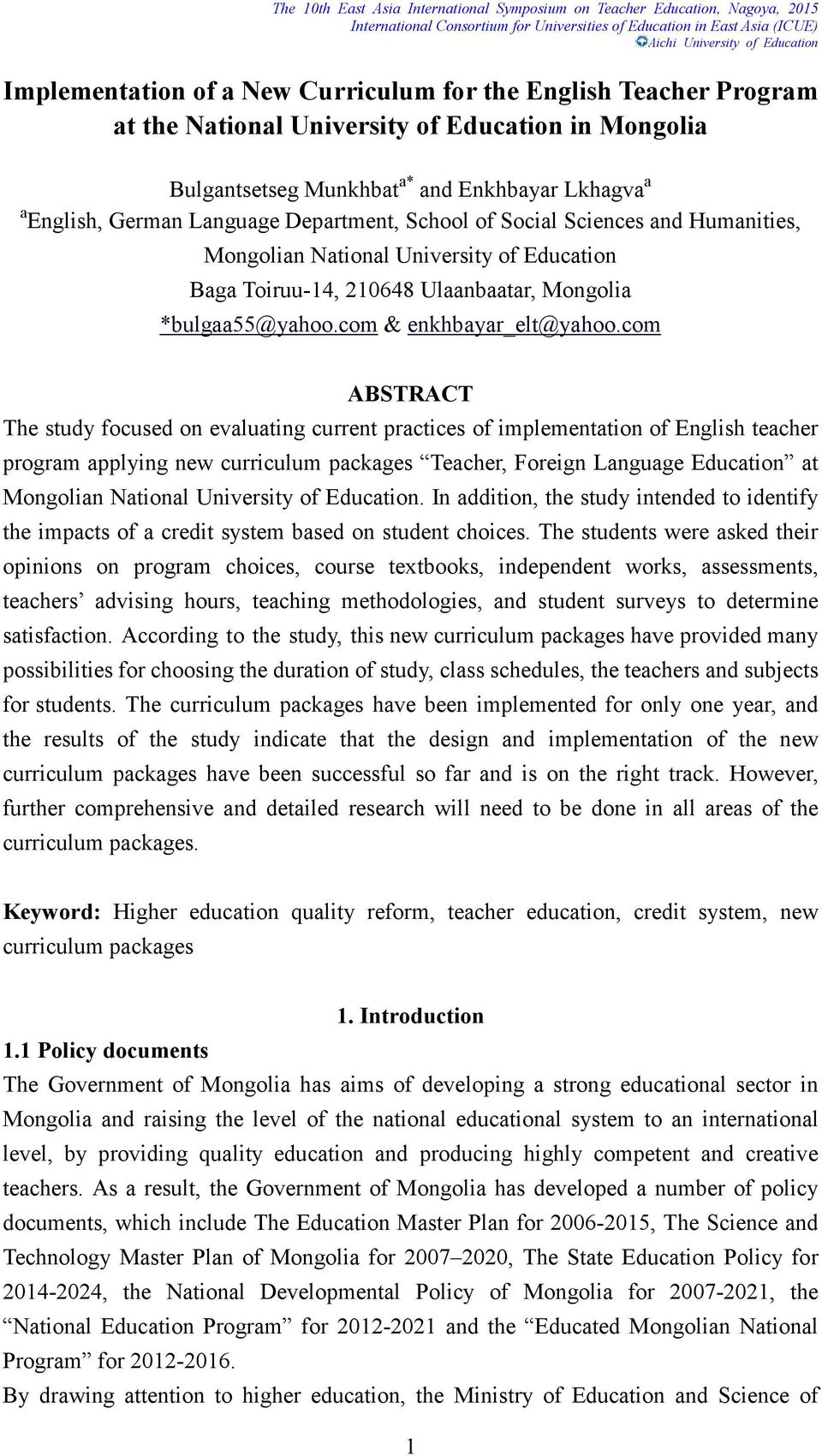 com ABSTRACT The study focused on evaluating current practices of implementation of English teacher program applying new curriculum packages Teacher, Foreign Language Education at Mongolian National