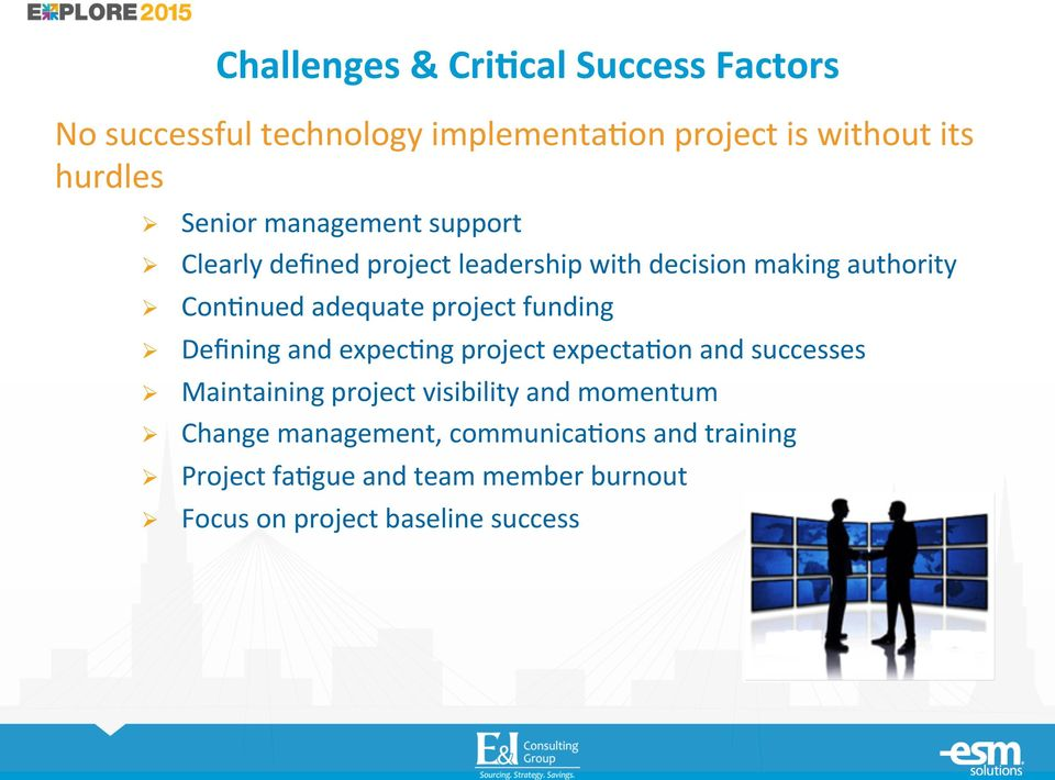 Con7nued adequate project funding! Defining and expec7ng project expecta7on and successes!