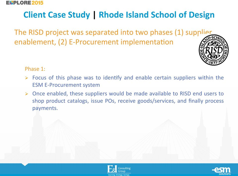 Focus of this phase was to iden7fy and enable certain suppliers within the ESM E-Procurement system!