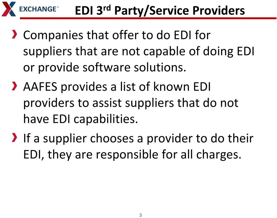 AAFES provides a list of known EDI providers to assist suppliers that do not have