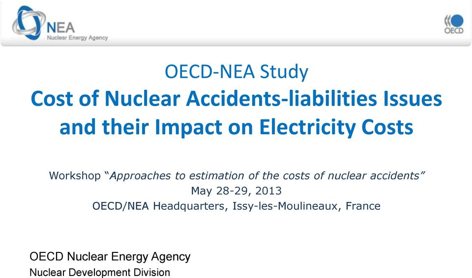 nuclear accidents May 28-29, 2013 OECD/NEA Headquarters,