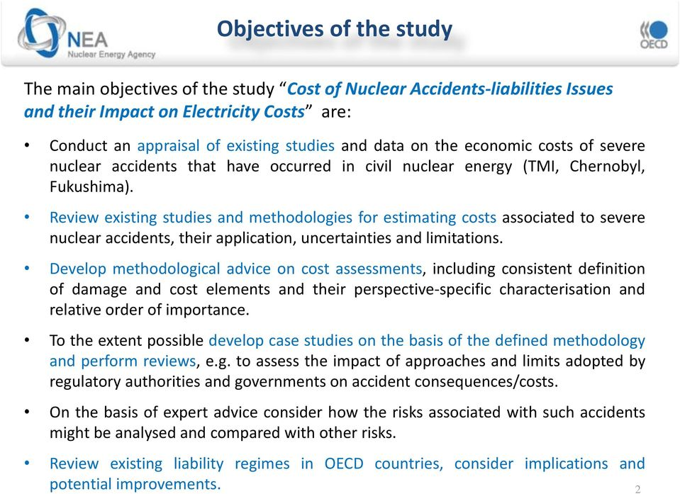 Review existing studies and methdlgies fr estimating csts assciated t severe nuclear accidents, their applicatin, uncertainties and limitatins.