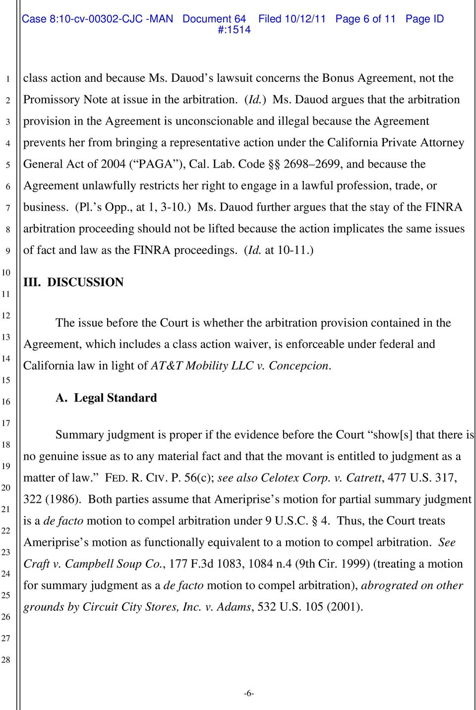 Dauod argues that the arbitration provision in the Agreement is unconscionable and illegal because the Agreement prevents her from bringing a representative action under the California Private
