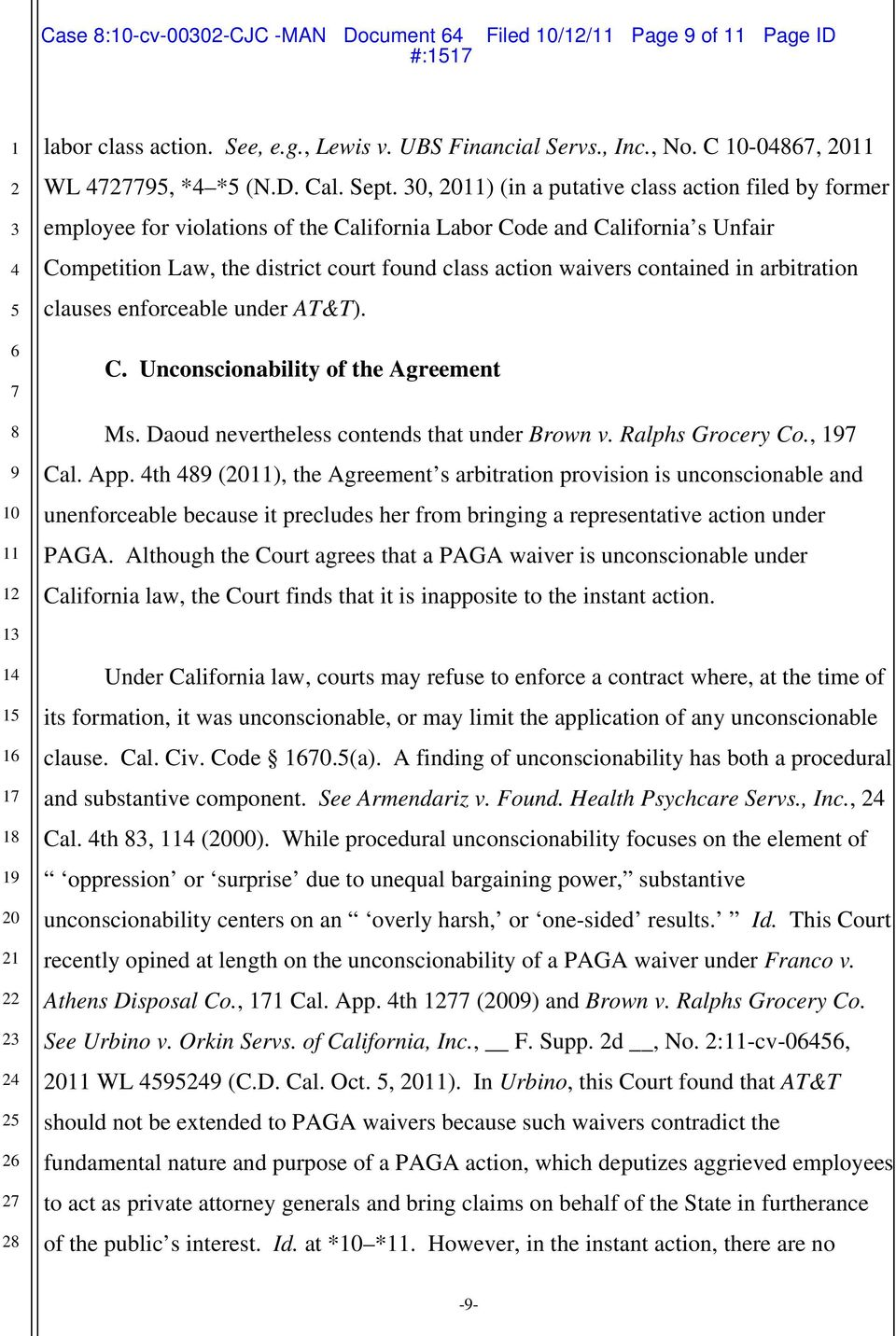 arbitration clauses enforceable under AT&T. C. Unconscionability of the Agreement Ms. Daoud nevertheless contends that under Brown v. Ralphs Grocery Co., Cal. App.