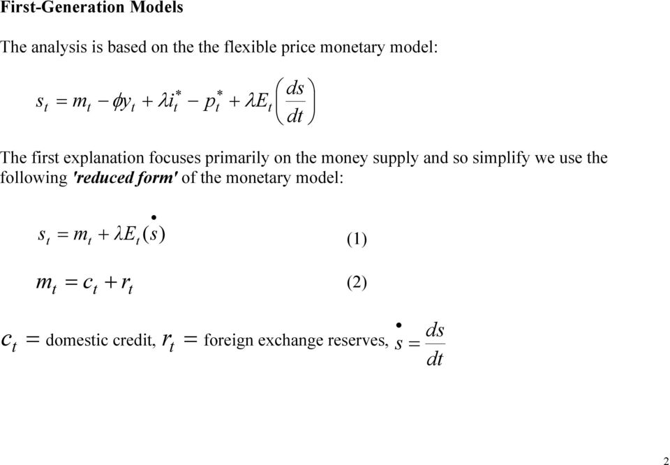 and so simplify we use he following 'reduced form' of he moneary model: s = m + E (