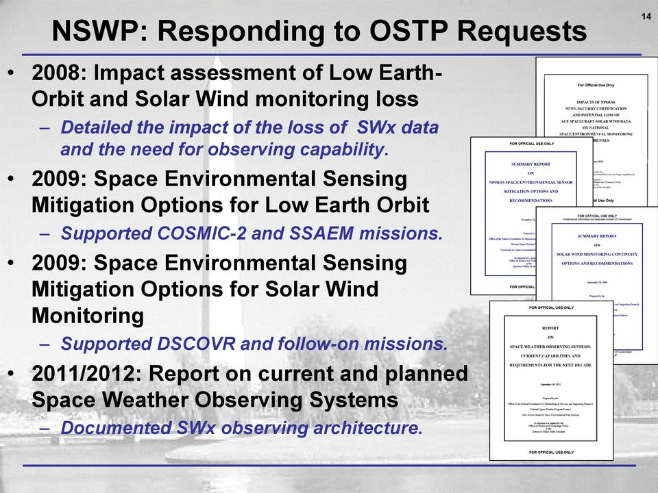 2009: Space Environmental Sensing Mitigation Options for Low Earth Orbit Supported COSMIC-2 and SSAEM missions.