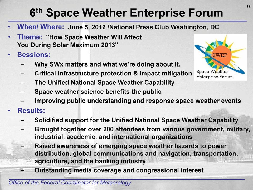 Critical infrastructure protection & impact mitigation The Unified National Space Weather Capability Space weather science benefits the public Improving public understanding and response space