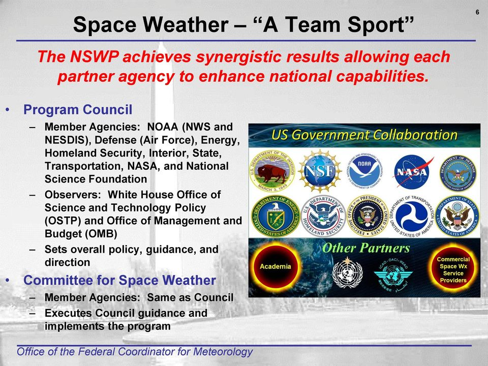 and National Science Foundation Observers: White House Office of Science and Technology Policy (OSTP) and Office of Management and Budget (OMB)