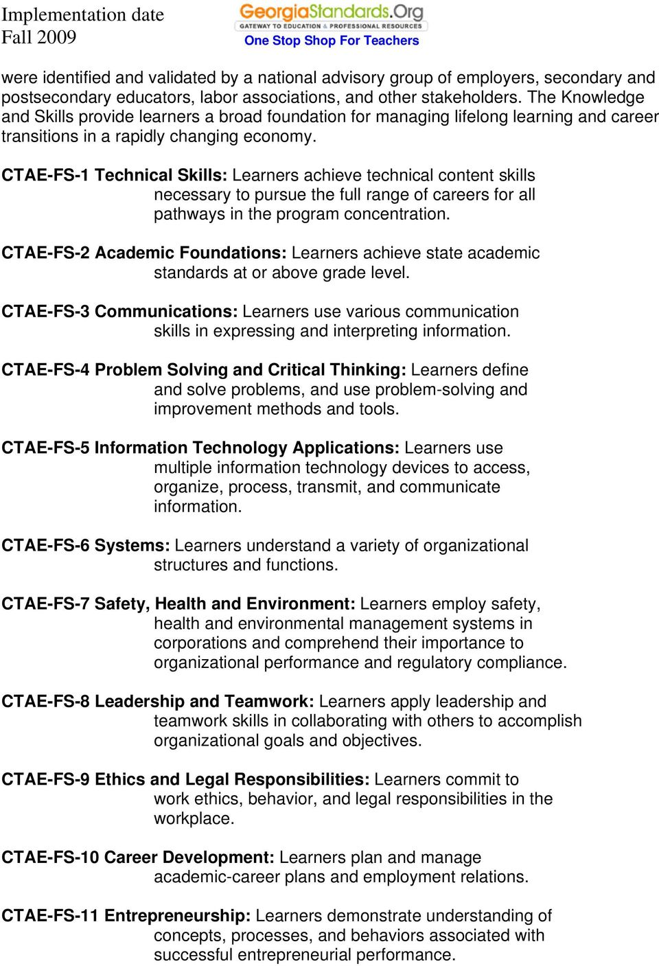 CTAE-FS-1 Technical Skills: Learners achieve technical content skills necessary to pursue the full range of careers for all pathways in the program concentration.