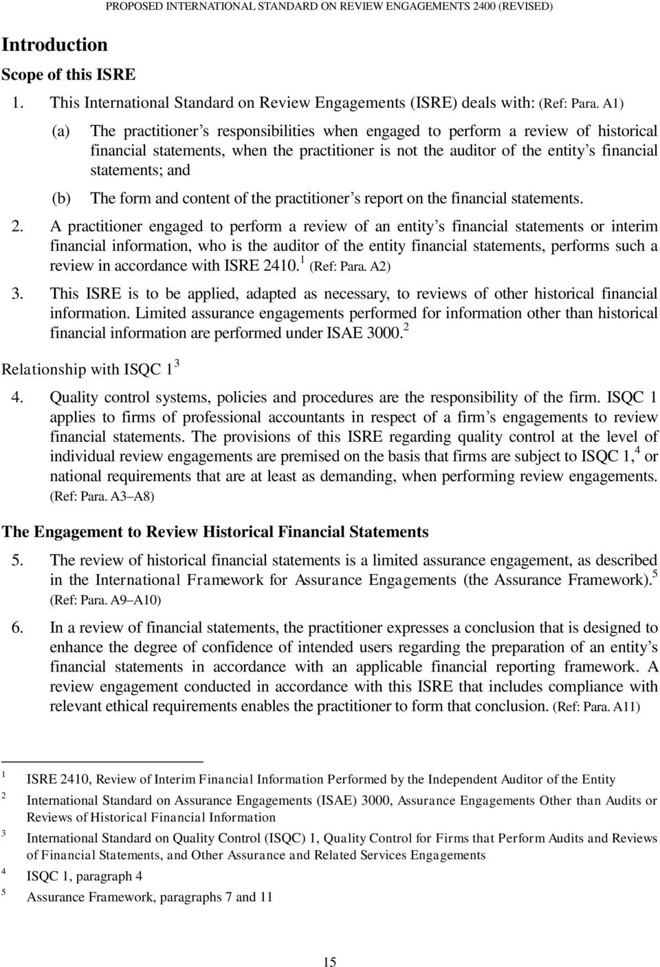 form and content of the practitioner s report on the financial statements. 2.