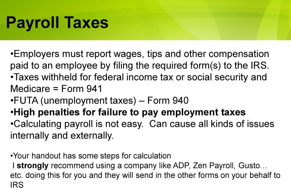 pay employment taxes Calculating payroll is not easy. Can cause all kinds of issues internally and externally.