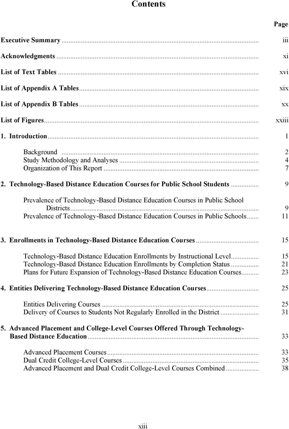 .. 9 Prevalence of Technology-Based Distance Education Courses in Public School Districts... 9 Prevalence of Technology-Based Distance Education Courses in Public Schools... 11 3.