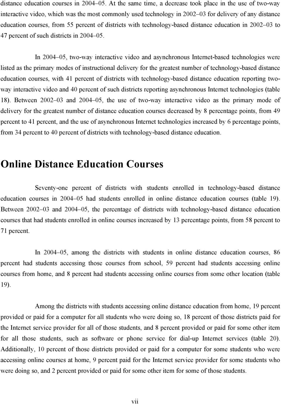 of districts with technology-based distance education in 2002 03 to 47 percent of such districts in 2004 05.