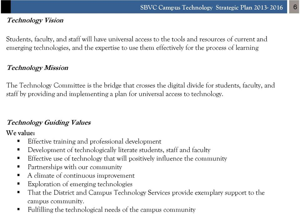 and implementing a plan for universal access to technology.