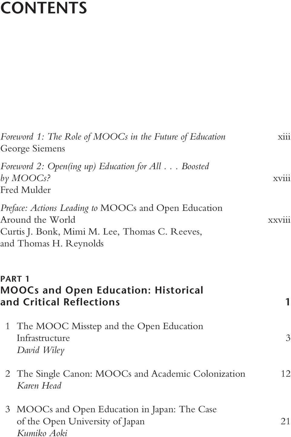 Reynolds xiii xviii xxviii PART 1 MOOCs and Open Education: Historical and Critical Reflections 1 1 The MOOC Misstep and the Open Education