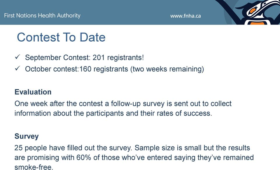 survey is sent out to collect information about the participants and their rates of success.