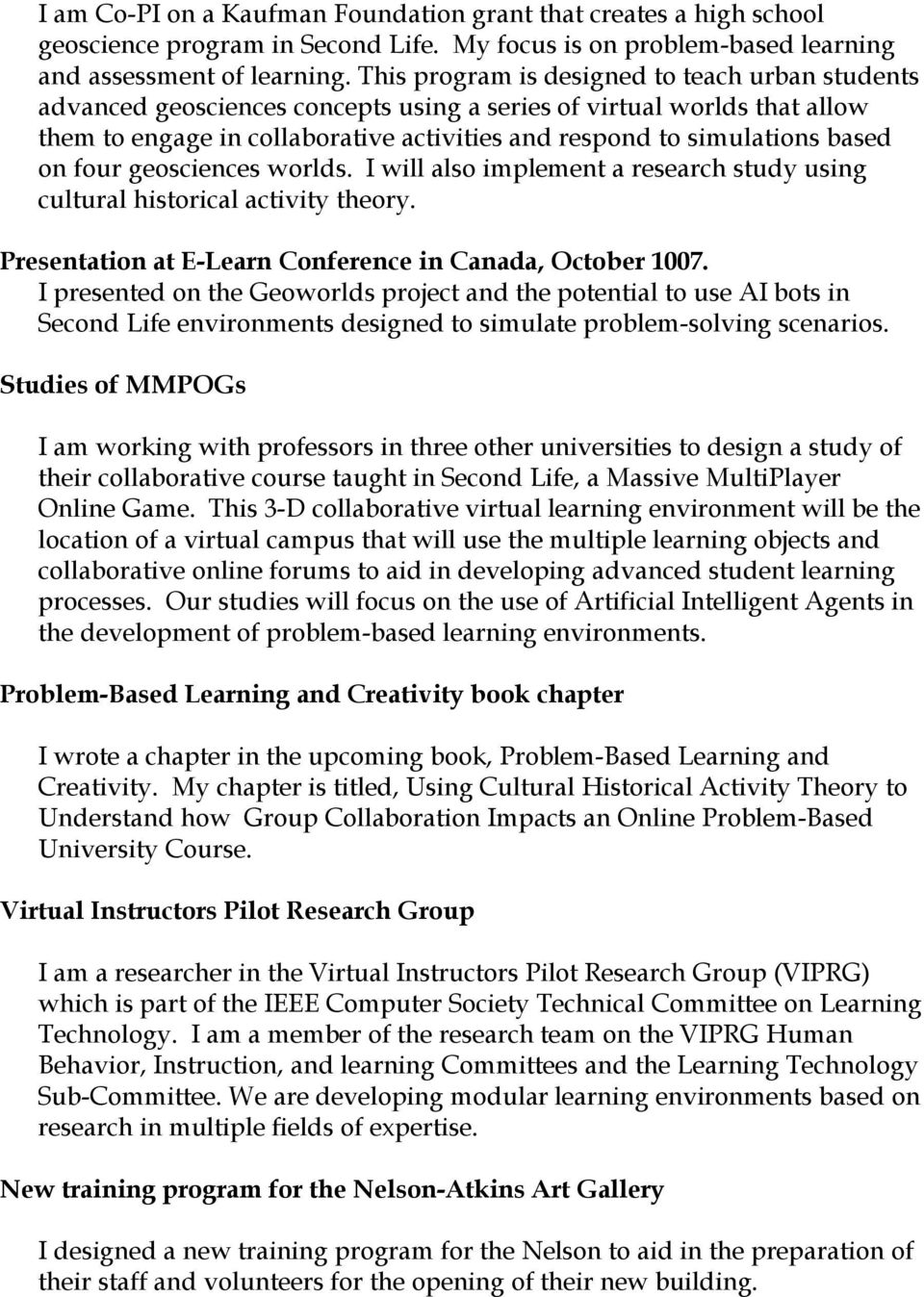 on four geosciences worlds. I will also implement a research study using cultural historical activity theory. Presentation at E-Learn Conference in Canada, October 1007.