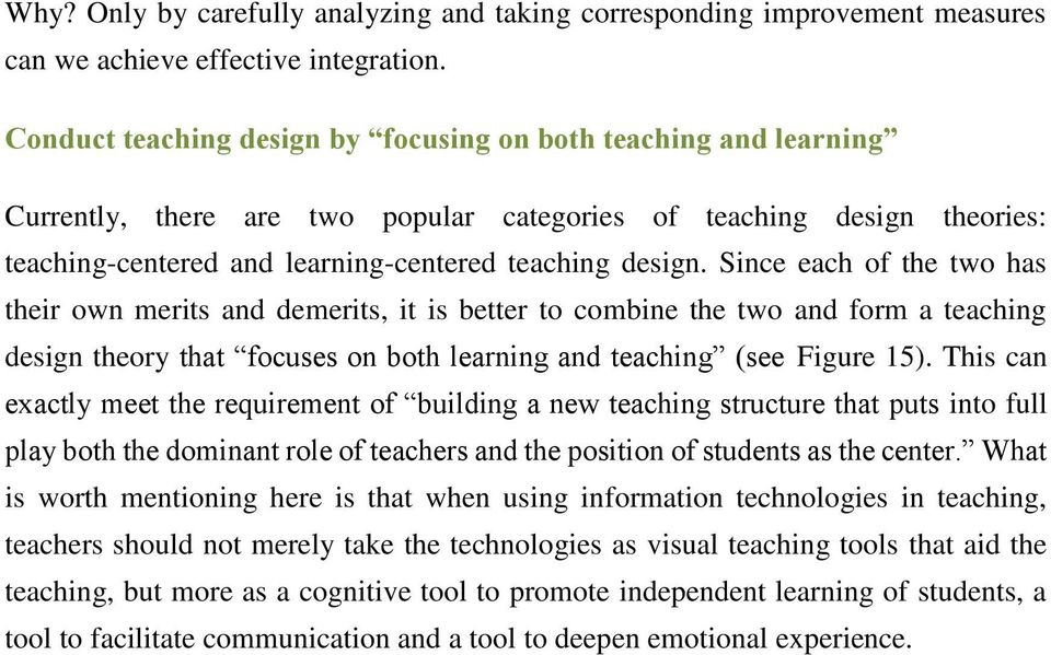 Since each of the two has their own merits and demerits, it is better to combine the two and form a teaching design theory that focuses on both learning and teaching (see Figure 15).