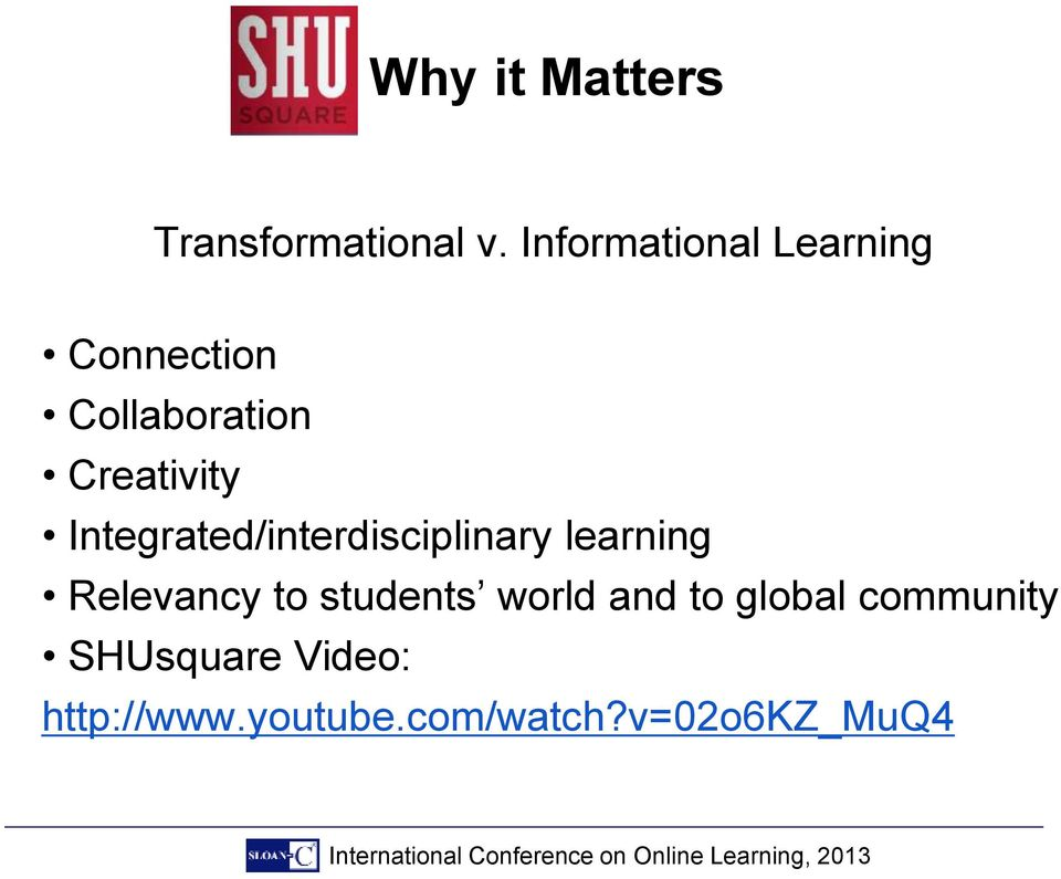 Integrated/interdisciplinary learning Relevancy to students