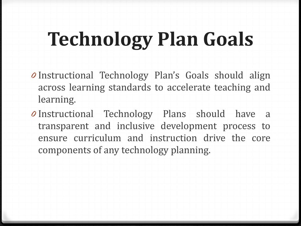 0 Instructional Technology Plans should have a transparent and inclusive