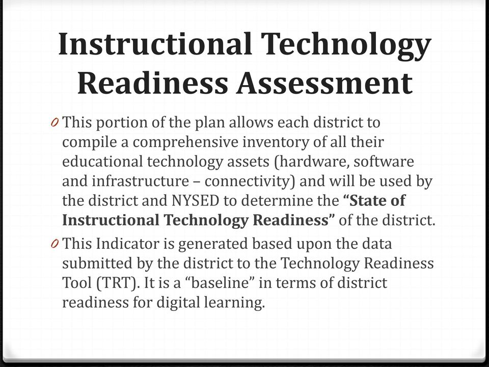 NYSED to determine the State of Instructional Technology Readiness of the district.