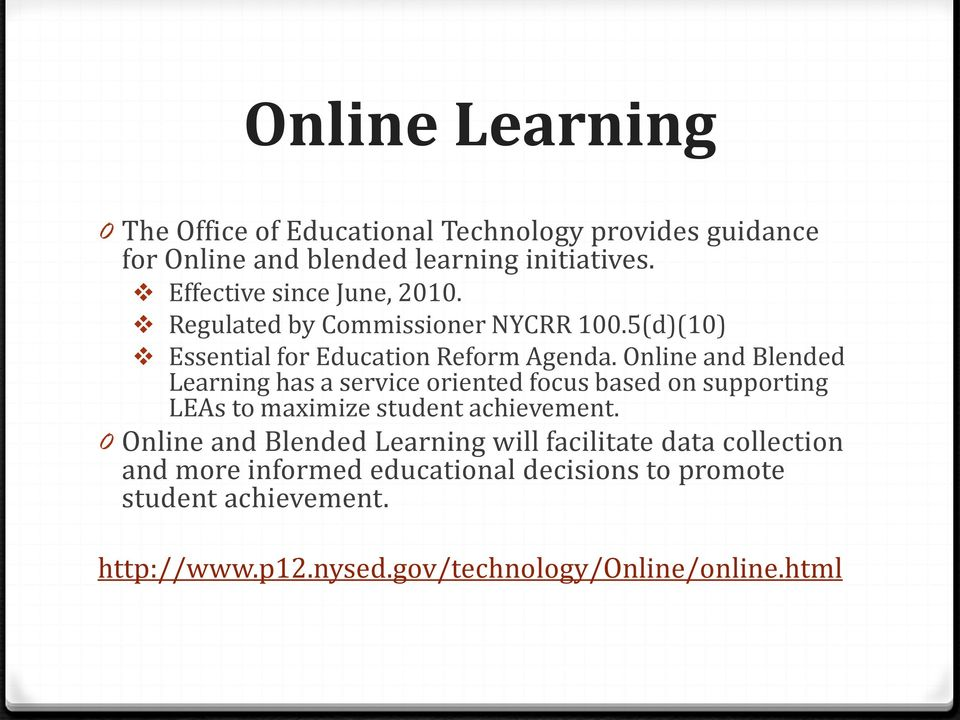 Online and Blended Learning has a service oriented focus based on supporting LEAs to maximize student achievement.