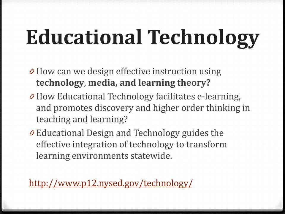 0 How Educational Technology facilitates e-learning, and promotes discovery and higher order