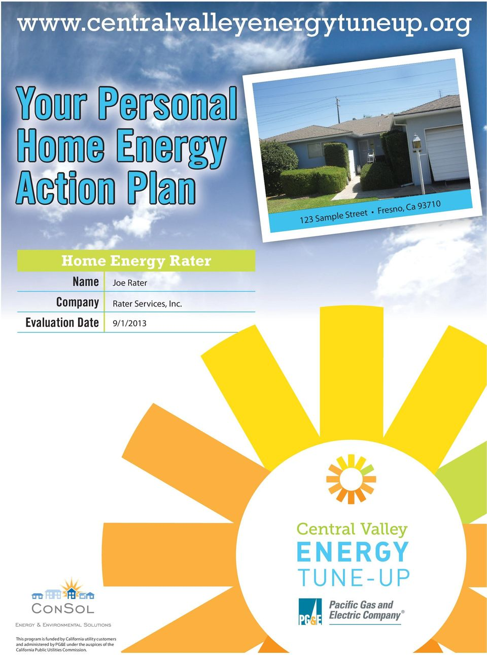 Energy Rater Name Company Evaluation Date Joe Rater Rater Services, Inc.