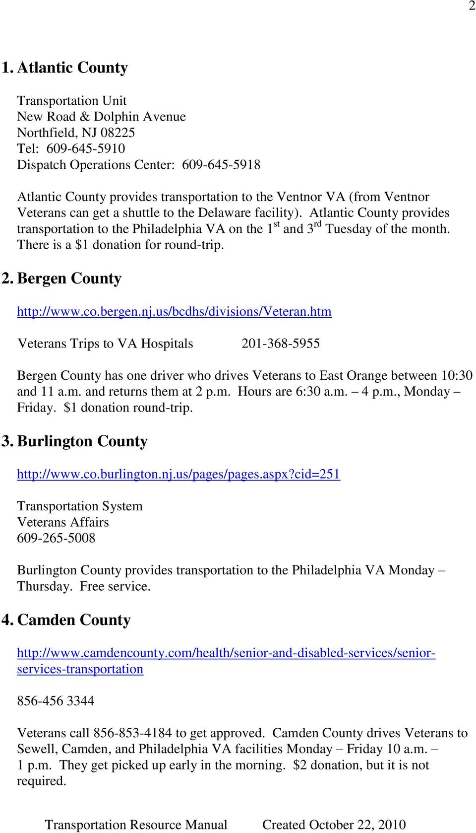 There is a $1 donation for round-trip. 2. Bergen County http://www.co.bergen.nj.us/bcdhs/divisions/veteran.