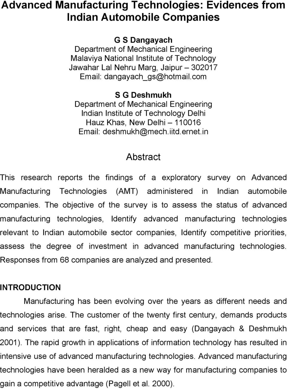 in Abstract This research reports the findings of a exploratory survey on Advanced Manufacturing Technologies (AMT) administered in Indian automobile companies.