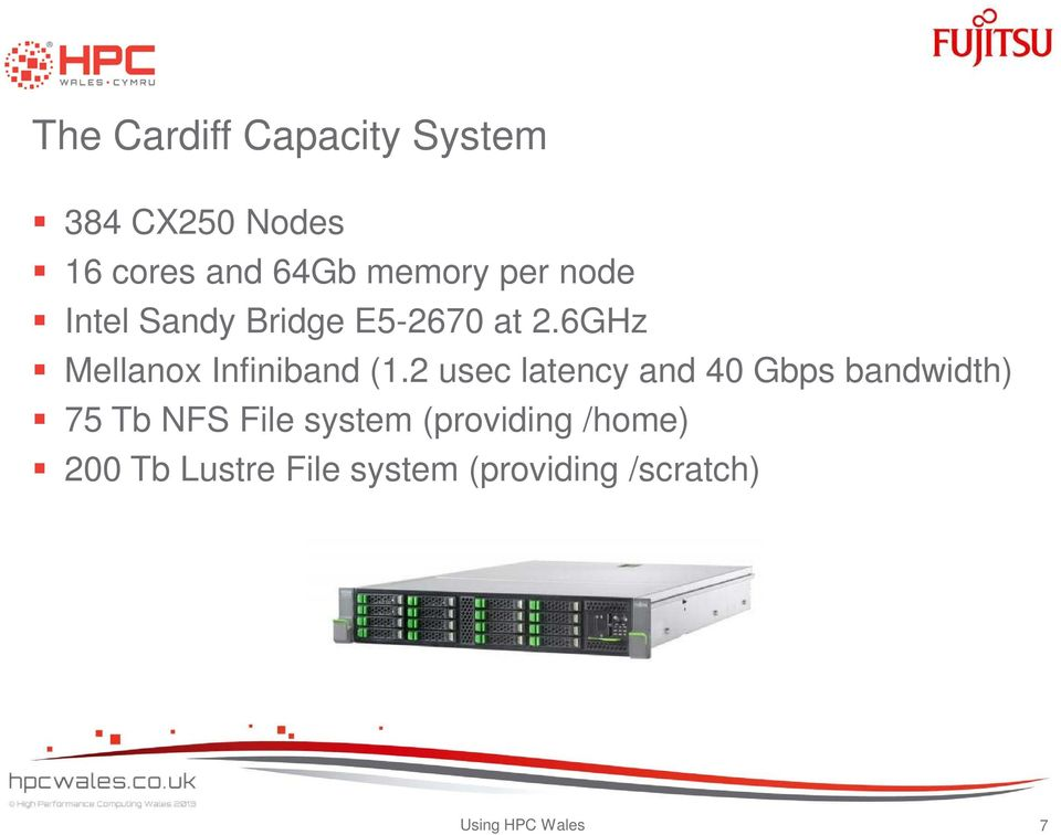 2 usec latency and 40 Gbps bandwidth) 75 Tb NFS File system