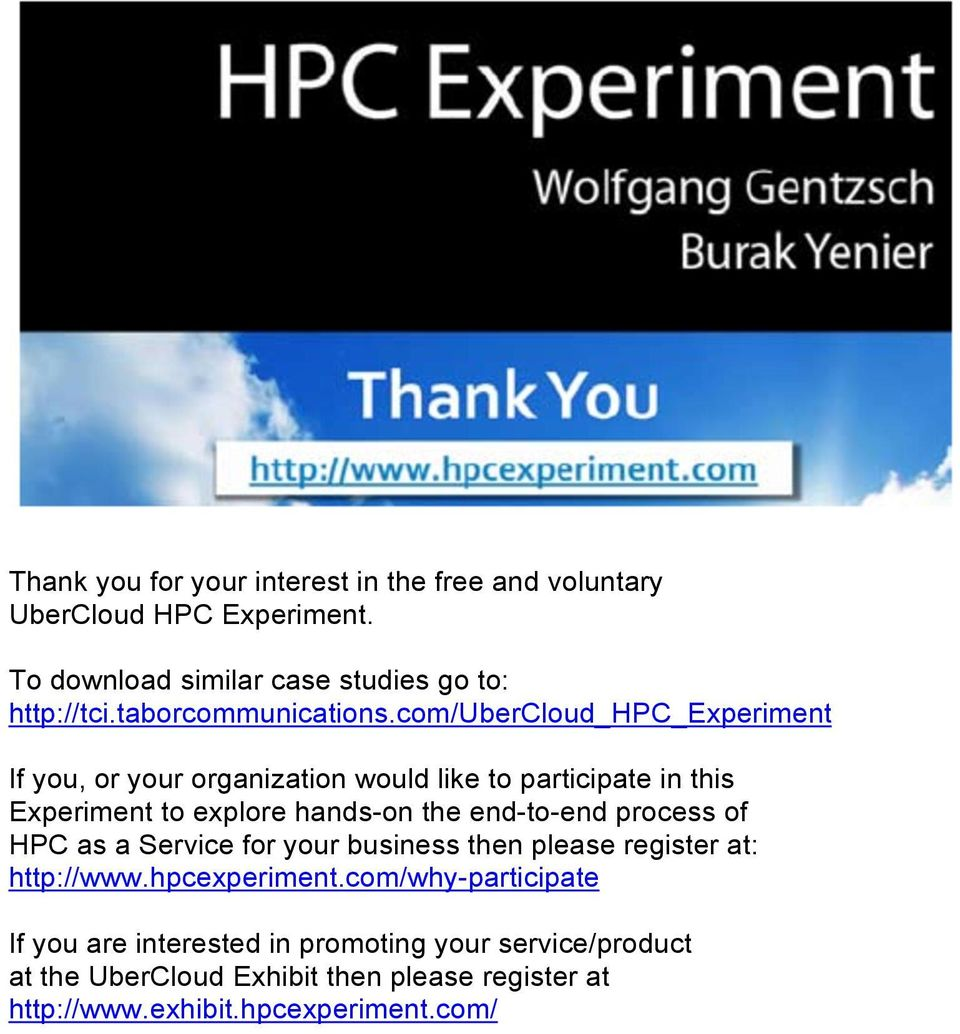 com/ubercloud_hpc_experiment If you, or your organization would like to participate in this Experiment to explore hands-on the