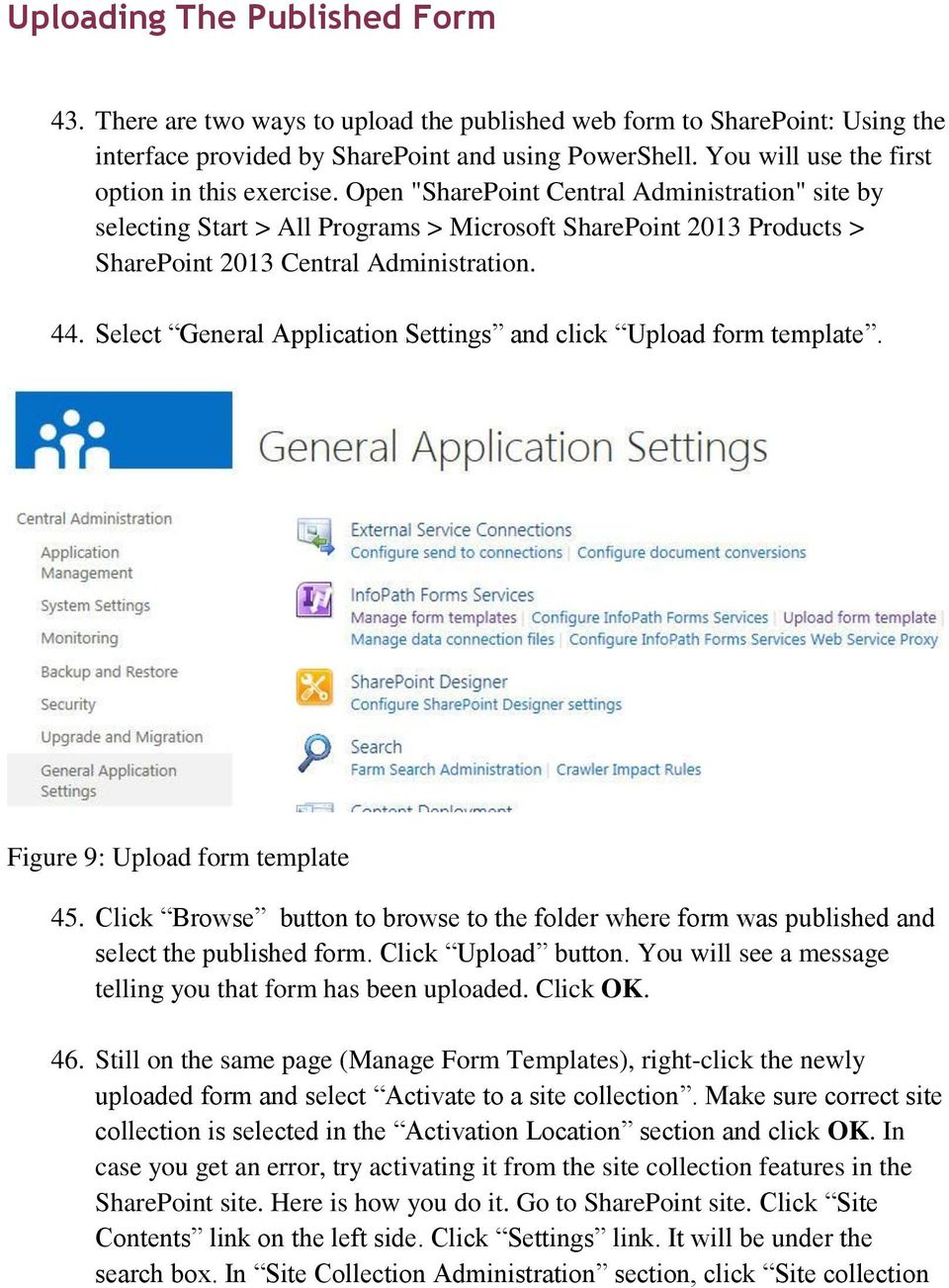 "Open ""SharePoint Central Administration"" site by selecting Start > All Programs > Microsoft SharePoint 2013 Products > SharePoint 2013 Central Administration. 44."
