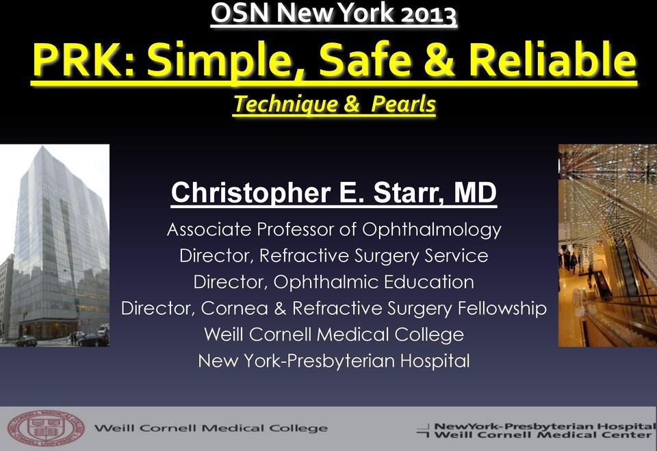 Starr, MD Associate Professor of Ophthalmology Director, Refractive Surgery