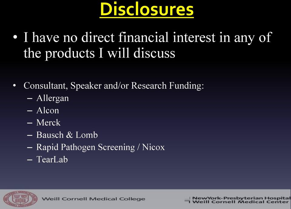 Speaker and/or Research Funding: Allergan Alcon