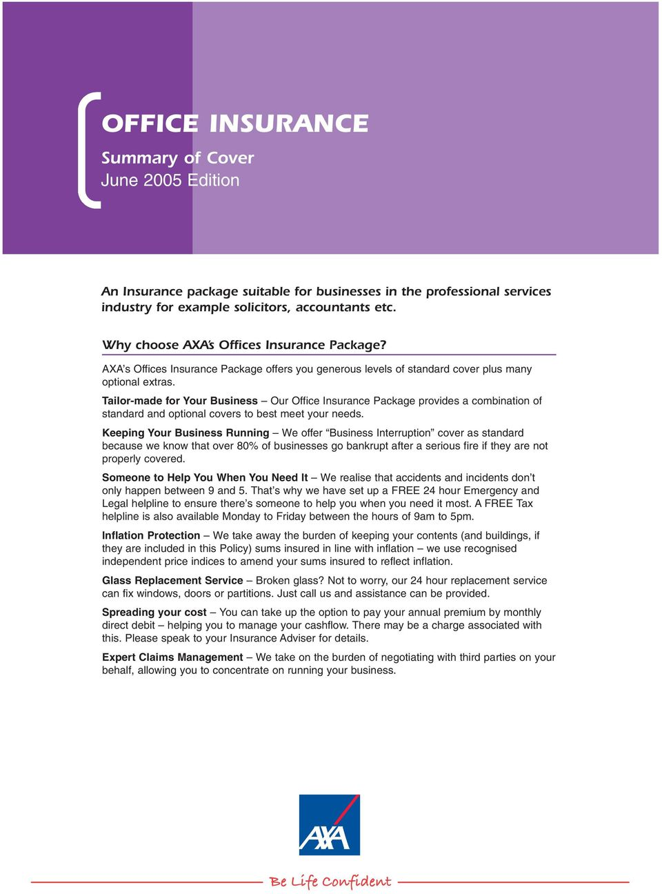 Tailor-made for Your Business Our Office Insurance Package provides a combination of standard and optional covers to best meet your needs.