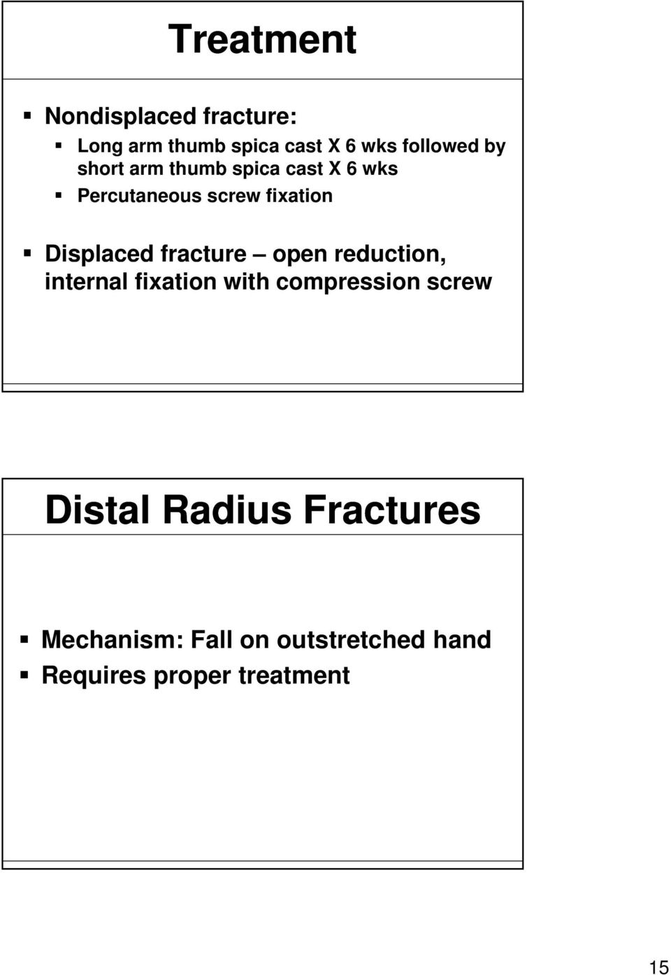 fracture open reduction, internal fixation with compression screw Distal