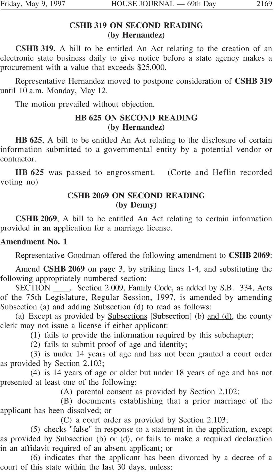 HB 625 ON SECOND READING (by Hernandez) HB 625, A bill to be entitled An Act relating to the disclosure of certain information submitted to a governmental entity by a potential vendor or contractor.