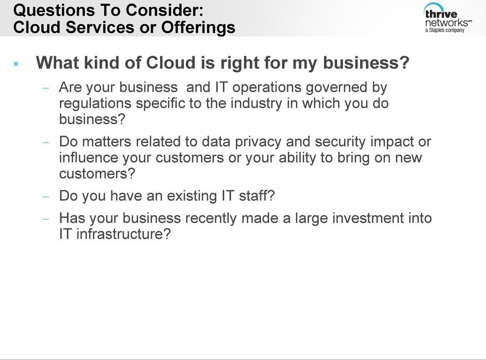 Do matters related to data privacy and security impact or influence your customers or your ability to bring on