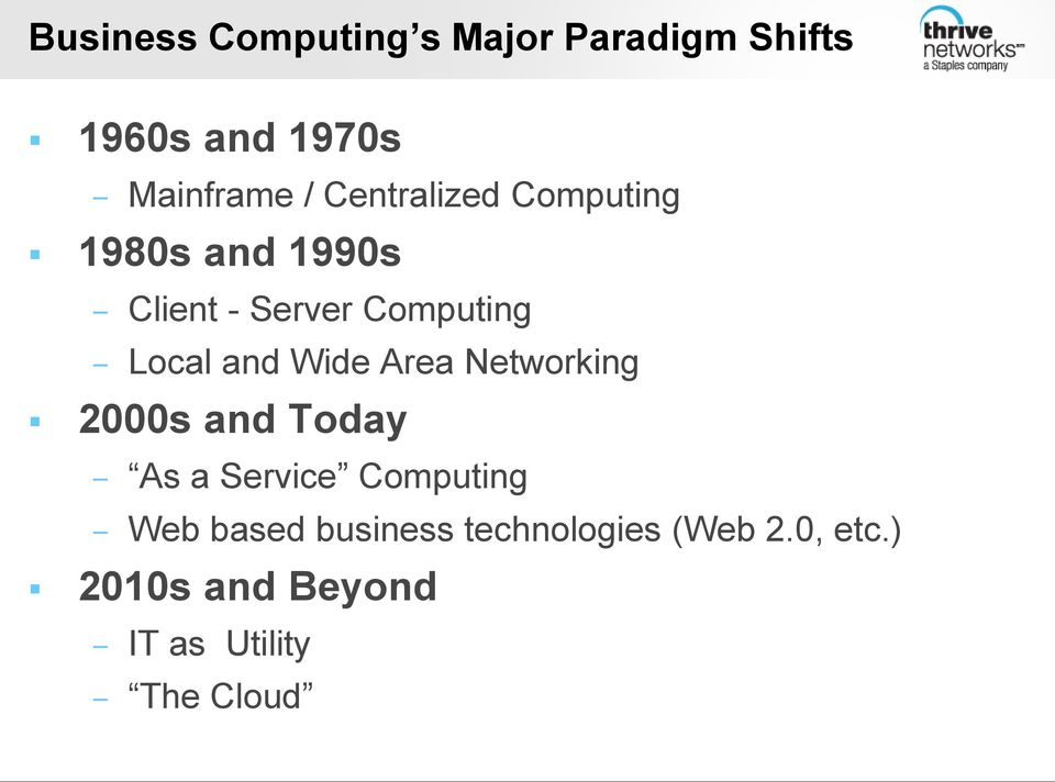 Wide Area Networking 2000s and Today As a Service Computing Web based