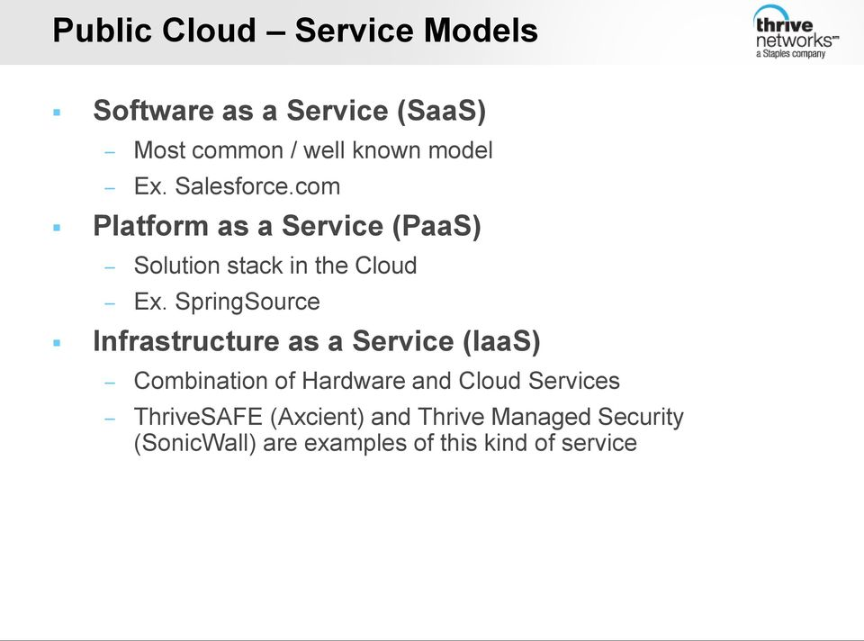 SpringSource Infrastructure as a Service (IaaS) Combination of Hardware and Cloud