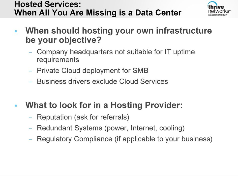 Company headquarters not suitable for IT uptime requirements Private Cloud deployment for SMB Business