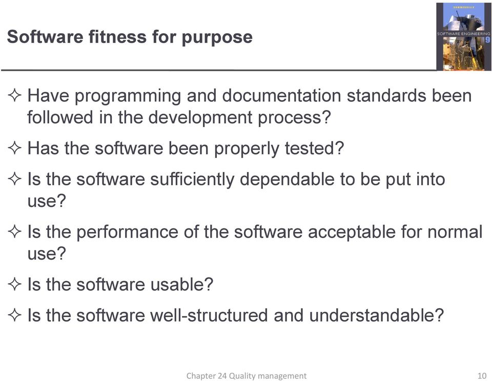 Is the software sufficiently dependable to be put into use?